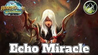 Echo Miracle Rogue Witchwood | Hearthstone Guide How To Play