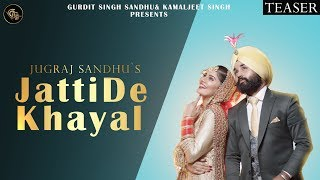 Jatti De Khayal (TEASER) || Jugraj Sandhu || Grand Studio || New Punjabi Song 2019 ||