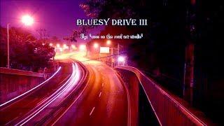 Bluesy Drive III - V/A  (HQ)
