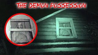 THE DEMON POSSESSION HOUSE GONE TERRIBLY WRONG!