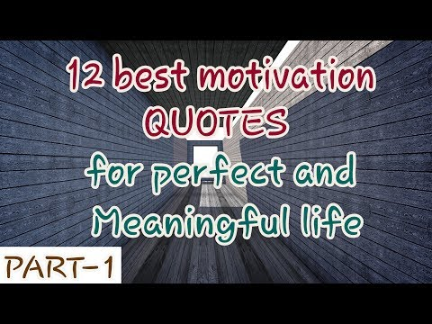{Part 1}..12 Best Inspirational Quotes that makes life perfect and meaningful