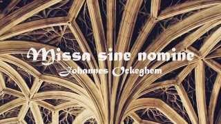 1. Johannes Ockeghem - Kyrie [Missa sine nomine]