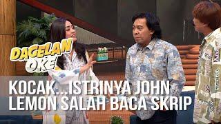 DAGELAN OK Salah Baca Skrip Lucu Banget Istrinya John Lemon 7 September 2019