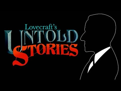 A Second Glance: Lovecraft's Untold Stories | The Lovecraftian Game Retrospective |
