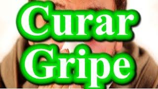 Como Curar La Gripe Naturalmente | Remedios Caseros Para La Gripe