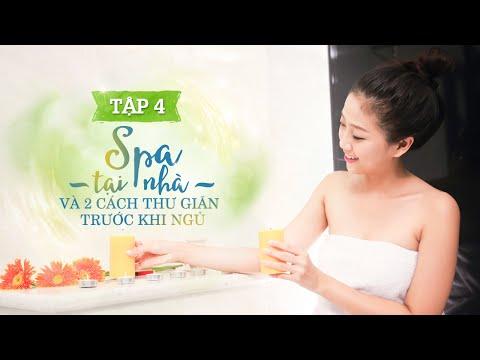 Tập 4 – Spa tại nhà và 2 cách thư giãn da trước khi ngủ | Liêu Hà Trinh