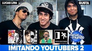 IMITANDO YOUTUBERS 2 - feat Gusta e Lucas Lira
