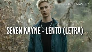 SEVEN KAYNE - LENTO (LETRA)