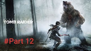 Rise of The TOMB RAIDER gameplay   # Part 12