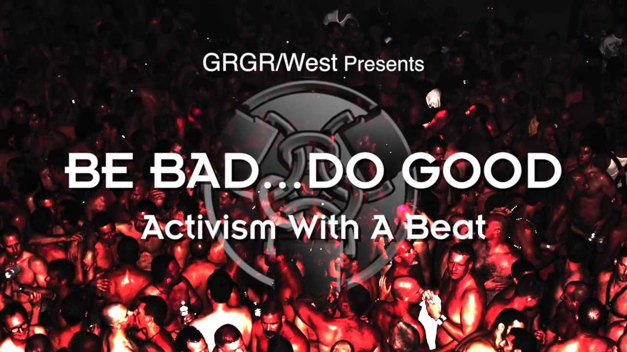 BE BAD... DO GOOD: Activism With A Beat