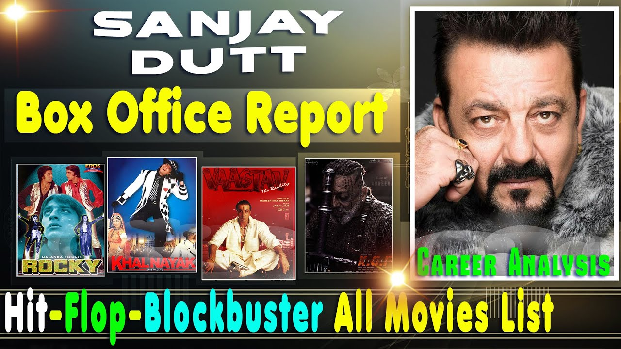 Sanjay Dutt Box Office Collection Analysis Hit And Flop Blockbuster All Movies List Youtube