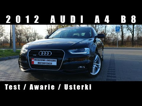 2012 Audi A4 B8 - Test / Awarie / Usterki / Koszty