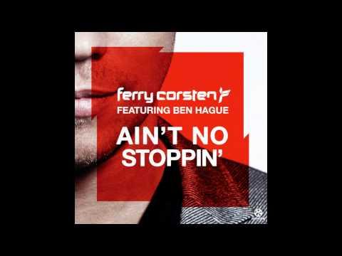 Ain't No Stoppin' - Ferry Corsten (feat. Ben Hague - Radio Edit) HQ/HD