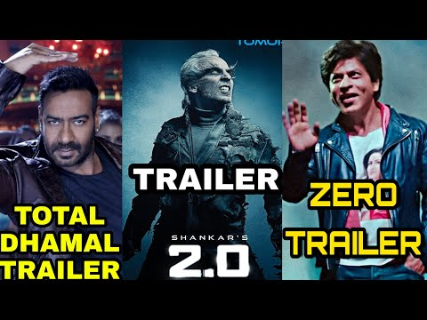 Trailer : Robot 2.0, Zero, Total dhamal, BOLLYWOOD upcoming Trailer, Akshay kumar, Shahrukh Khan