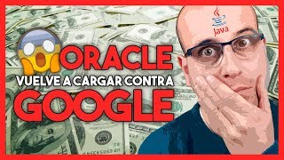 💥 Oracle vuelve a cargar contra Google | La red de Mario