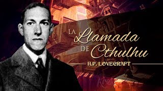LA LLAMADA DE CTHULHU, de H.P. LOVECRAFT - narrado por EL ABUELO KRAKEN 🦑