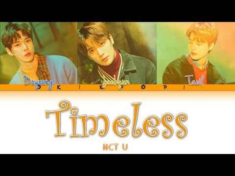 NCT U – Timeless (텐데…) Color Coded Lyrics(Han/Rom/Eng) By Ok!Kpop!
