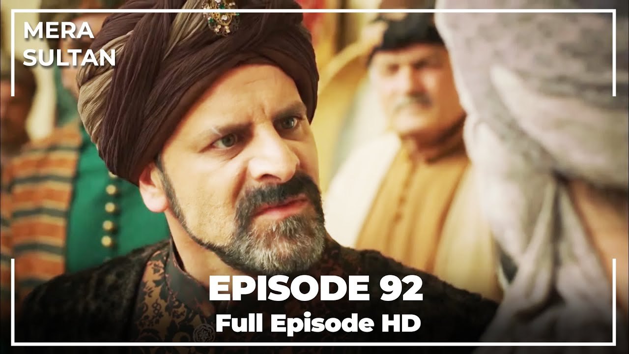 Download Mera Sultan - Episode 92 (Urdu Dubbed)