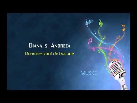 Diana si Andreea - Doamne, cant de bucurie