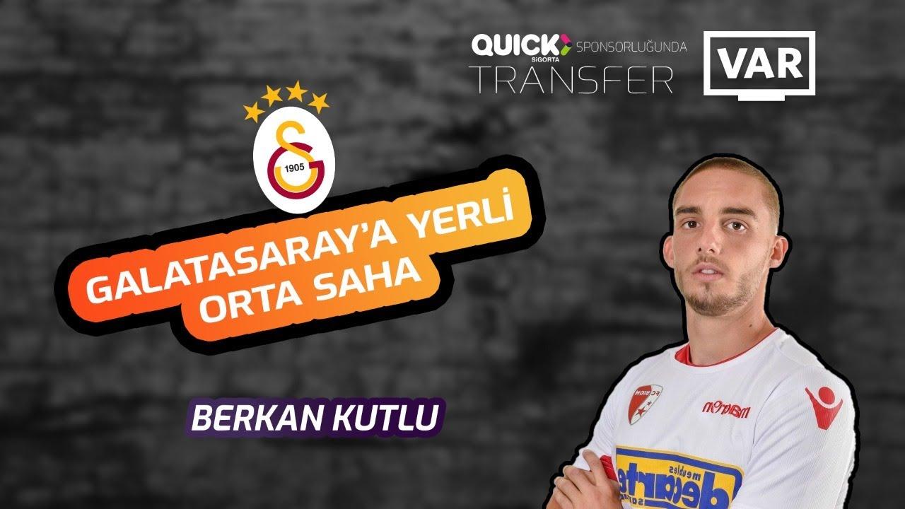 Galatasaray'a yerli ortasaha Berkan Kutlu. Tüm detayları ile #TransferVAR'da...