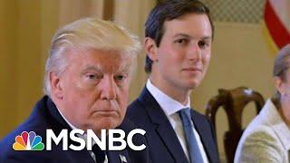 Why Would President Donald Trump Deny Getting Jared Kushner Clearance?   Velshi & Ruhle   MSNBC