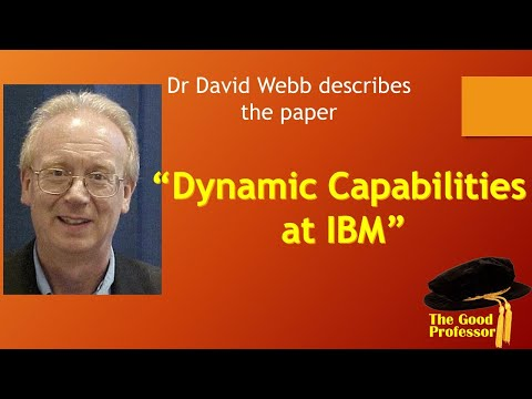 "Leading Strategy Paper Series: ""Dynamic Capabilities At IBM: Driving Strategy Into Action"""