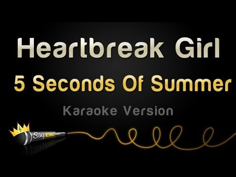 5 Seconds Of Summer - Heartbreak Girl (Karaoke Version)