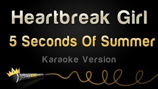 5 Seconds Of Summer - Heartbreak Girl (Karaoke Version)