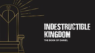 Indestructible Kingdom 07.19.2020