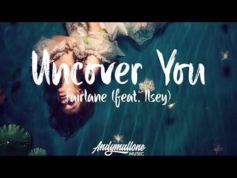 Fairlane - Uncover You (Lyrics / Lyric Video) feat. Ilsey