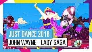 JOHN WAYNE - LADY GAGA / JUST DANCE 2018 [OFFICIEL] HD
