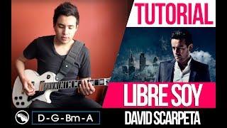 Tutorial | Libre Soy - David Scarpeta Guitar | Acordes | Coro | Solo |