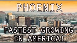 Phoenix Fastest Growing City in America