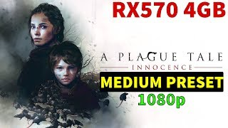 A Plague Tale: Innocence - MEDIUM PRESET - RX570 4GB - BENCHMARK 1080p