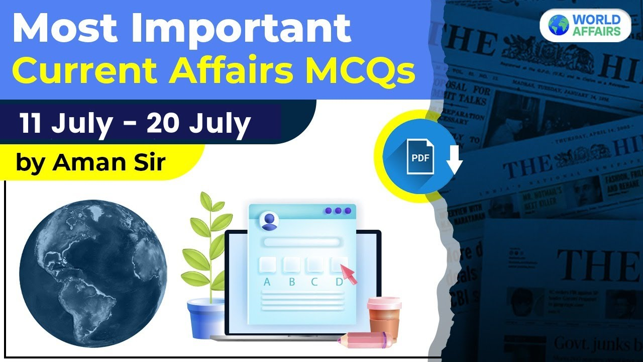 Most Important Current Affairs MCQs from 11 to 20 July 2021 by Aman Sir