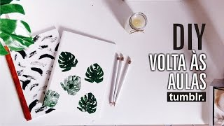 DIY | Volta às Aulas | Cadernos TUMBLR | Minimalista