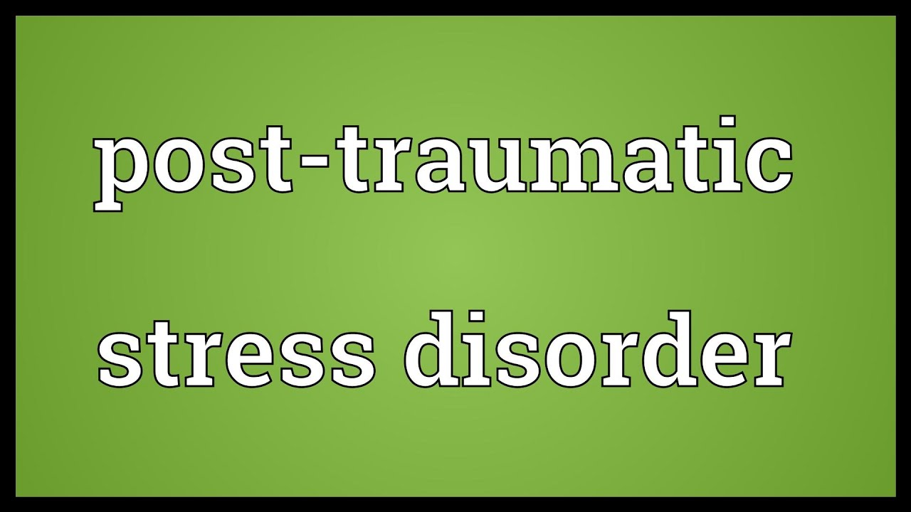 Post-traumatic stress disorder Meaning - YouTube