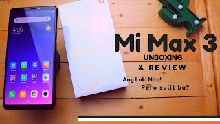 Mi Max 3 - Unboxing & Full Review - TAGALOG