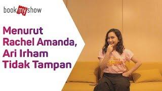 Download Video Menurut Rachel Amanda, Ari Irham Tidak Tampan - BookMyShow Indonesia MP3 3GP MP4