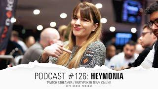 Podcast #126: HeyMonia / Twitch streamer / partypoker Team Online