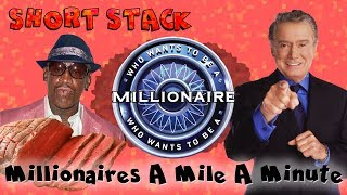 Short Stack - Who Wants To Be A Millionaire? - Millionaires A Mile A Minute
