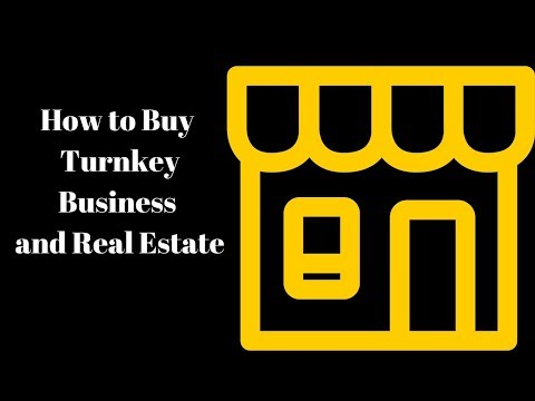 How to BUY a TURNKEY business and real estate. Where to find them