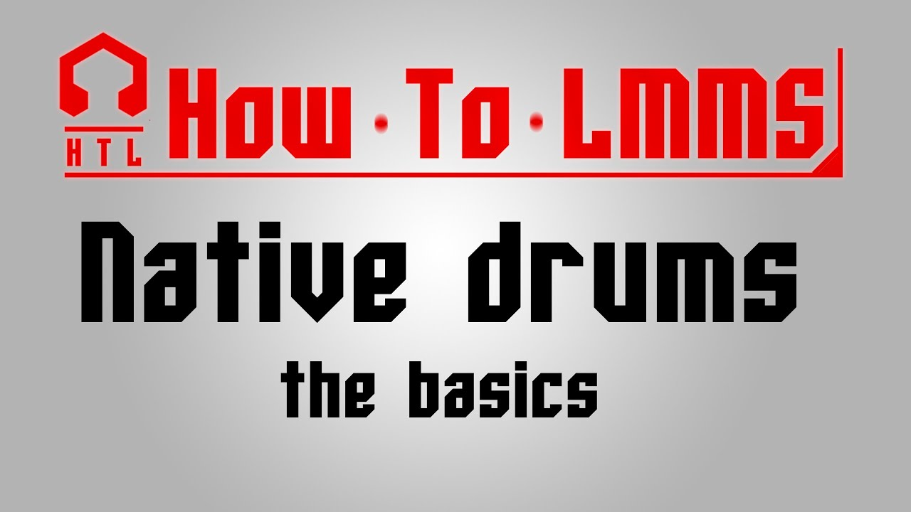 HTL]Native Drum Samples - The Basics (LMMS tutorial) - YouTube