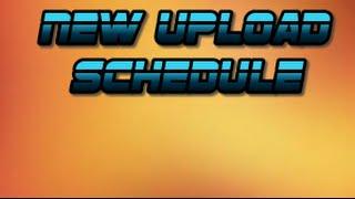 New Upload Schedule?!