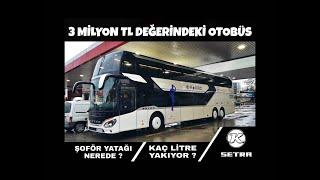 3 Milyon Değerindeki Setra S 531 DT İstanbul Otogarında ! - İnceleme