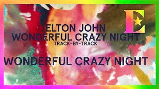 Wonderful Crazy Night Track-By-Track - Wonderful Crazy Night