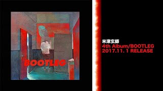米津玄師 4th Album「BOOTLEG」11.1 IN STORES 特設サイト http://reiss...