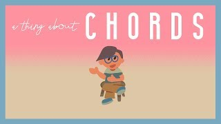 a thing about chords!
