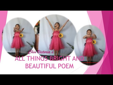 All Things Bright and Beautiful by Chin Victoria (5-year old)