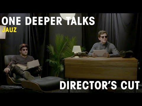 Jauz: Interview   One Deeper Talks (Directors Cut)